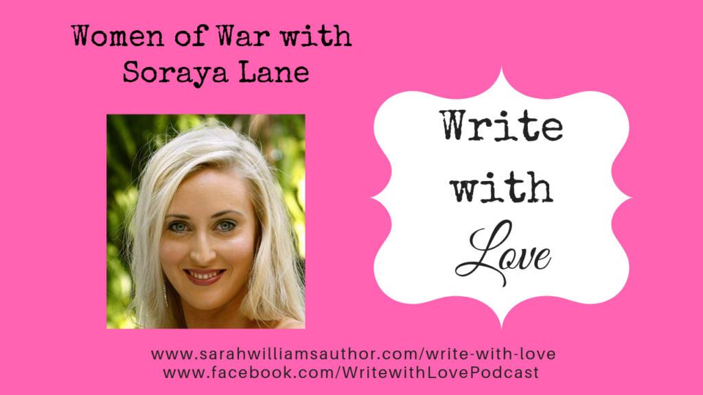 Women Of War With Soraya Lane Sarah Williams Author